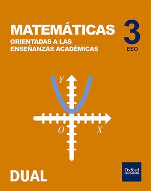 MATEMATICAS ORIENTADAS ENSEÑANZAS ACADEMICAS 3º ESO INICIA DUAL