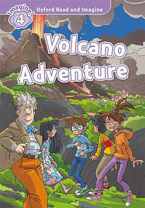OXFORD READ AND IMAGINE 4 VOLCANO ADVENTURE  ED. 2017