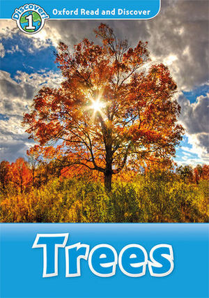 OXFORD READ AND DISCOVER LEVEL 1 TREES  ED. 2018