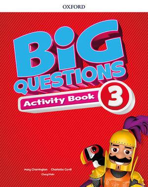 BIG QUESTIONS 3 ACTIVITY BOOK  ED. 2017