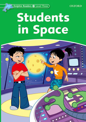 DOLPHINS READERS 3 STUDENTS IN SPACE