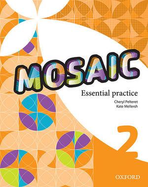 MOSAIC 2 ESSENTIAL PRACTICE ED. 2016