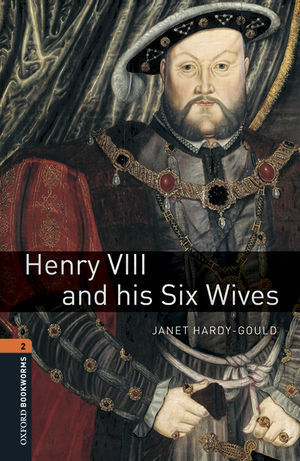 OBL 2 HENRY VIII AND HIS SIX WIVES ED. 2016