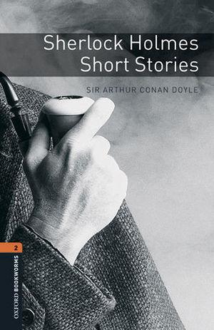 OBL LEVEL 2 SHERLOCK HOLMES SHORT STORIES ED. 2016