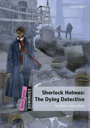 DOMINOES QUICK STARTER SHERLOCK HOLMES: THE DYING DETECTIVE
