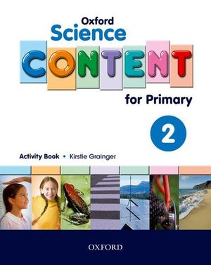 SCIENCE CONTENT 2 FOR PRIMARY. ACTIVITY BOOK