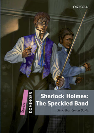 OXFORD DOMINOES STARTER SHERLOCK HOLMES:SPECKLED BAND