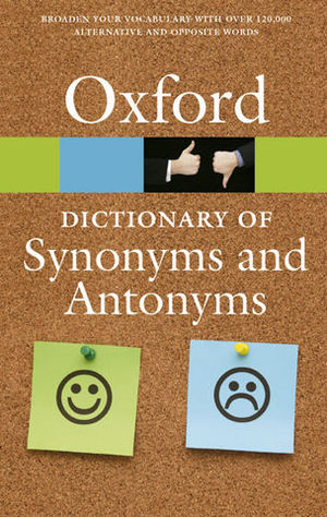 DICTIONARY OF SYNONYMS AND ANTONYMS 3ª EDICION 2014