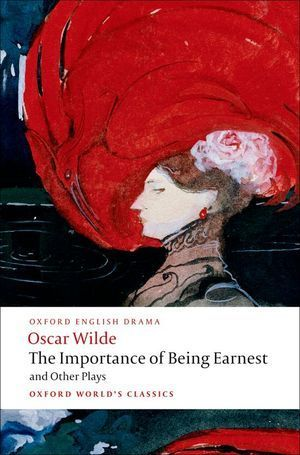 THE IMPORTANCE OF BEING ERNEST AND OTHER PLAYS