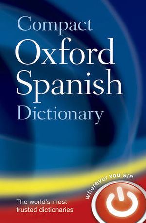 DICTIONARY OXFORD COMPACT SPANISH ED. 2014