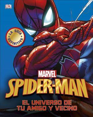 SPIDER-MAN.  LA GUIA DEFINITIVA.  EL UNIVERSO DE TU AMIGO Y VECINO