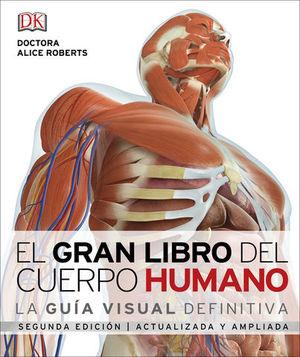 EL GRAN LIBRO DEL CUERPO HUMANO LA GUIA VISUAL DEFINITIVA