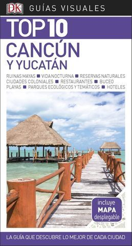 CANCUN Y YUCATAN TOP 10 ED. 2018