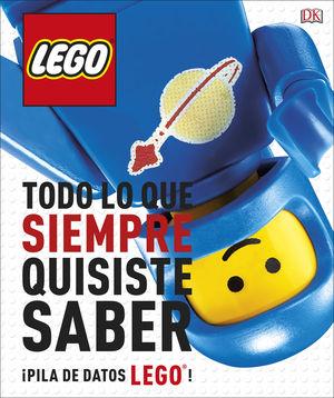 LEGO TODO LO QUE SIEMPRE QUISITE SABER ¡MONTONES DE CURIOSIDADES LEGO!
