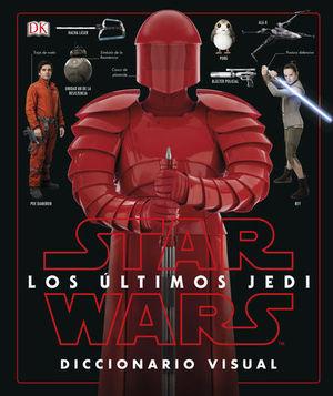 STAR WARS:  LOS ULTIMOS JEDI.  DICCIONARIO VISUAL