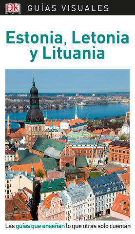 ESTONIA, LETONIA Y LITUANIA GUIAS VISUALES ED. 2019