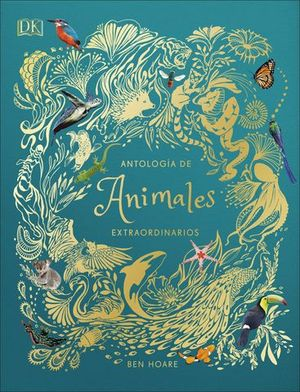 ANTOLOGIA DE ANIMALES EXTRAORDINARIOS