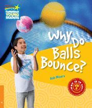 WHY DO BALLS BOUNCE ?