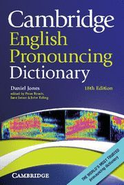 CAMBRIDGE ENGLISH PRONOUNCING DICTIONARY 18º ED. 2011
