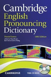 CAMBRIDGE ENGLISH PRONOUNCING DICTIONARY 18ª ED.