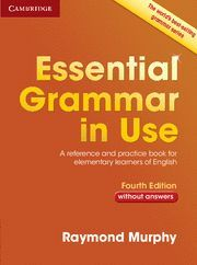 ESSENTIAL GRAMMAR IN USE 4ª ED. WITHOUT ANSWERS ED. 2015