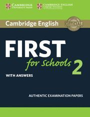 CAMBRIDGE ENGLISH FIRST FOR SCHOOLS 2 WITH ANSWERS ( EXAMENES OFICIALE