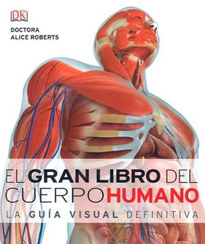 EL GRAN LIBRO DEL CUERPO HUMANO.  LA GUIA VISUAL DEFINITIVA