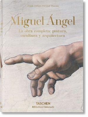 MIGUEL ANGEL:  LA OBRA COMPLETA: PINTURA, ESCULTURA Y ARQUITECTURA