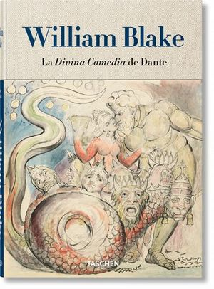 WILLIAM BLAKE. LA DIVINA COMEDIA DE DANTE. LOS DIBUJOS COMPLETOS.