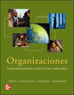 ORGANIZACIONES COMPORTAMIENTO, ESTRUCTURA Y PROCESOS 13ª ED. 2011