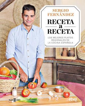 RECETA A RECETA LOS MEJORES PLATOS REGIONALES DE LA COCINA ESPAÑOLA