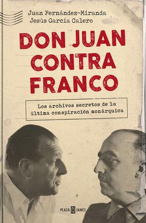 DON JUAN CONTRA FRANCO LOS PAPELES PERDIDOS DEL RÉGIMEN