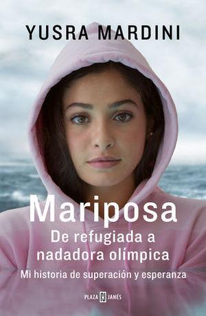 MARIPOSA DE REFUGIADA A NADADORA OLÍMPICA. MI HISTORIA DE SUPERACIÓN