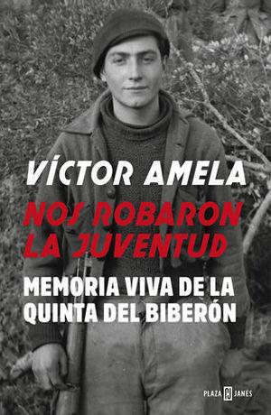 ¡NOS ROBARON LA JUVENTUD !  MEMORIA VIVA DE LA QUINTA DEL BIBERÓN