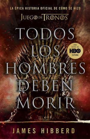 TODOS LOS HOMBRES DEBEN MORIR LA EPICA HISTORIA OFICIAL COMO SE HIZO