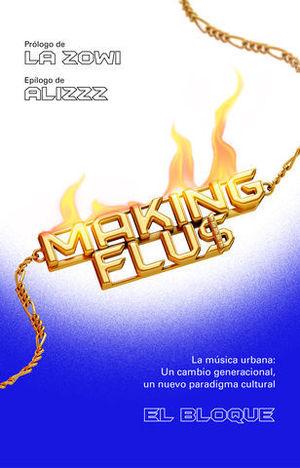 MAKING FLU$ LA MÚSICA URBANA: UN CAMBIO GENERACIONAL, UN NUEVO PARADIG