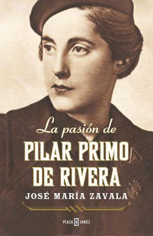 LA PASION DE PILAR PRIMO DE RIVERA