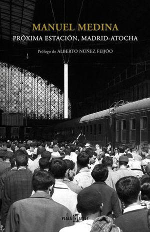 PROXIMA ESTACION, MADRID-ATOCHA