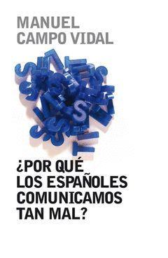 POR QUE LOS ESPAÑOLES COMUNICAMOS TAN MAL ?