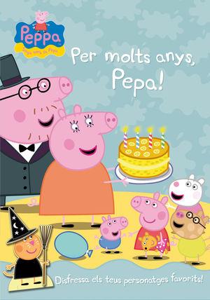 PER MOLTS ANYS, PEPA!