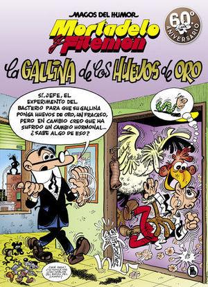 MORTADELO Y FILEMÓN. LA GALLINA DE LOS HUEVOS DE ORO
