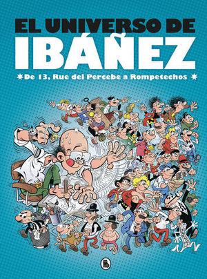 EL UNIVERSO DE IBÁÑEZ DE 13, RUE DEL PERCEBE A ROMPETECHOS