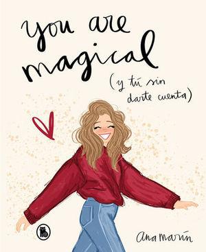 YOU ARE MAGICAL Y TÚ SIN DARTE CUENTA