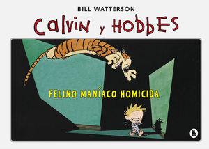 CALVIN Y HOBBES.  FELINO MANÍACO HOMICIDA