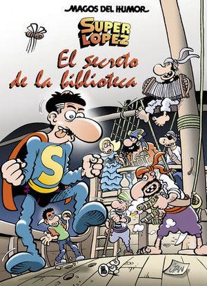 MAGOS DEL HUMOR SUPER LOPEZ.  EL SECRETO DE LA BIBLIOTECA