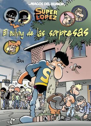 EL BULLYING DE LAS SORPRESAS  SUPERLOPEZ