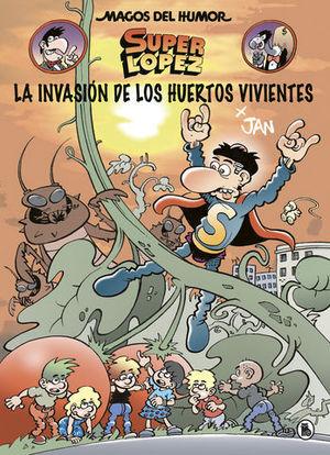 MAGOS DEL HUMOR SUPER LOPEZ.  LA INVASION DE LOS HUERTOS VIVIENTES