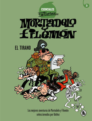 ESENCIALES MORTADELO Y FILEMON.  EL TIRANO