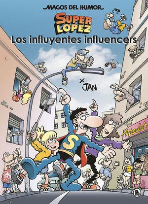 MAGOS DEL HUMOR SUPERLOPEZ.  LOS INFLUYENTES INFLUENCERS