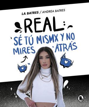 REAL: SE TU MISMA Y NO MIRES ATRAS